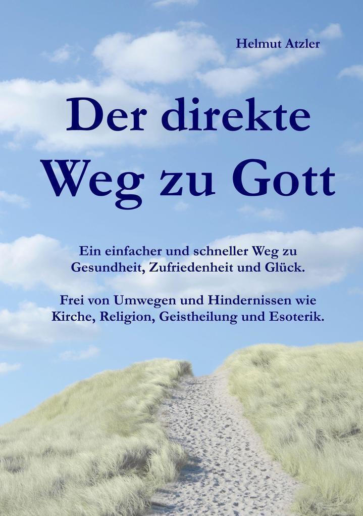 Der direkte Weg zu Gott als Buch von Helmut Atzler