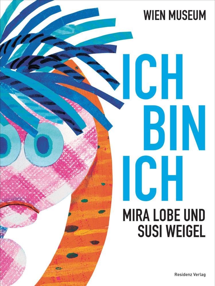 Ich bin ich als Buch von Mira Lobe, Susi Weigel