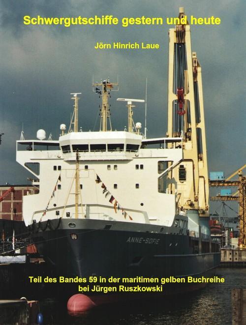 Schwergutschiffe gestern und heute als eBook von Jörn Hinrich Laue