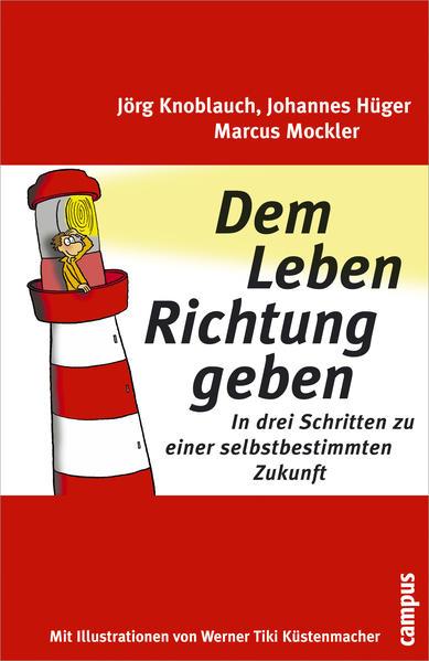 Dem Leben Richtung geben als Buch von Jörg Knoblauch, Johannes Hüger, Marcus Mockler
