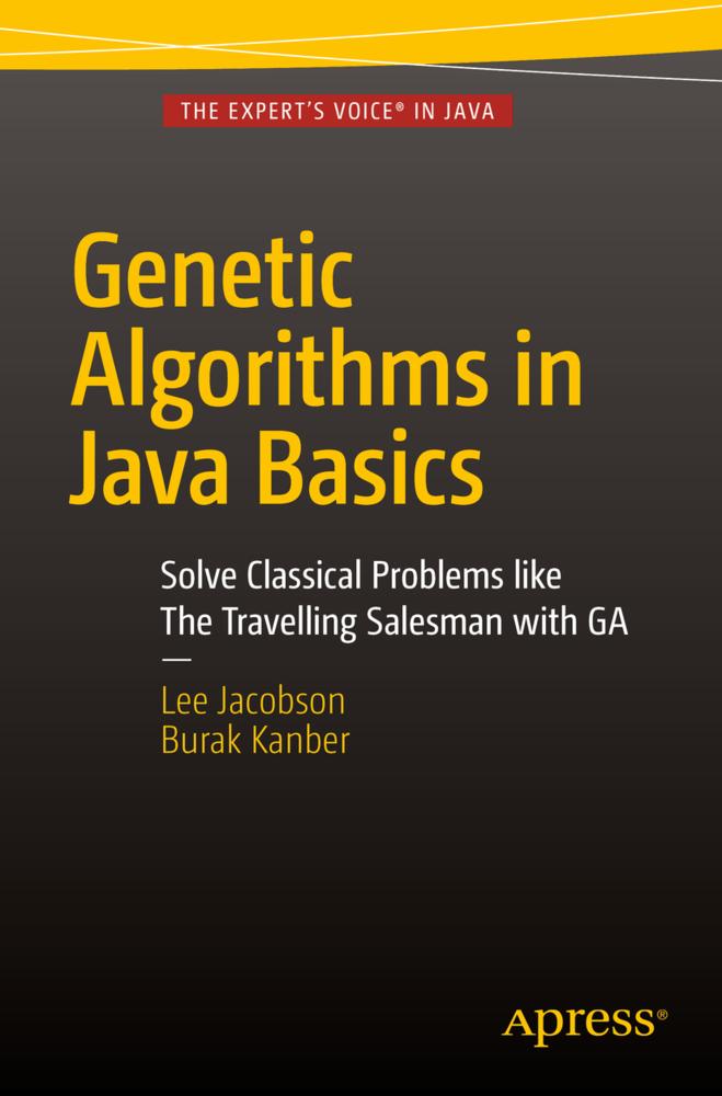 Genetic Algorithms in Java Basics als Buch von ...