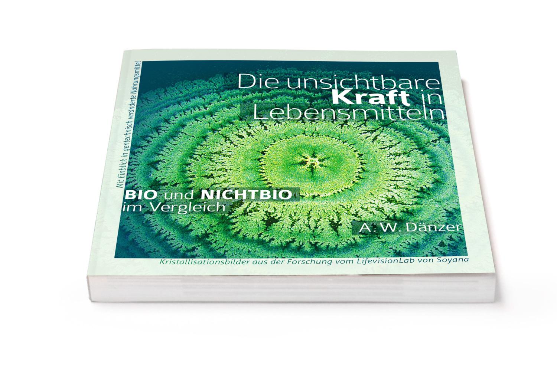 Die unsichtbare Kraft in Lebensmitteln als Buch von Walter Dänzer