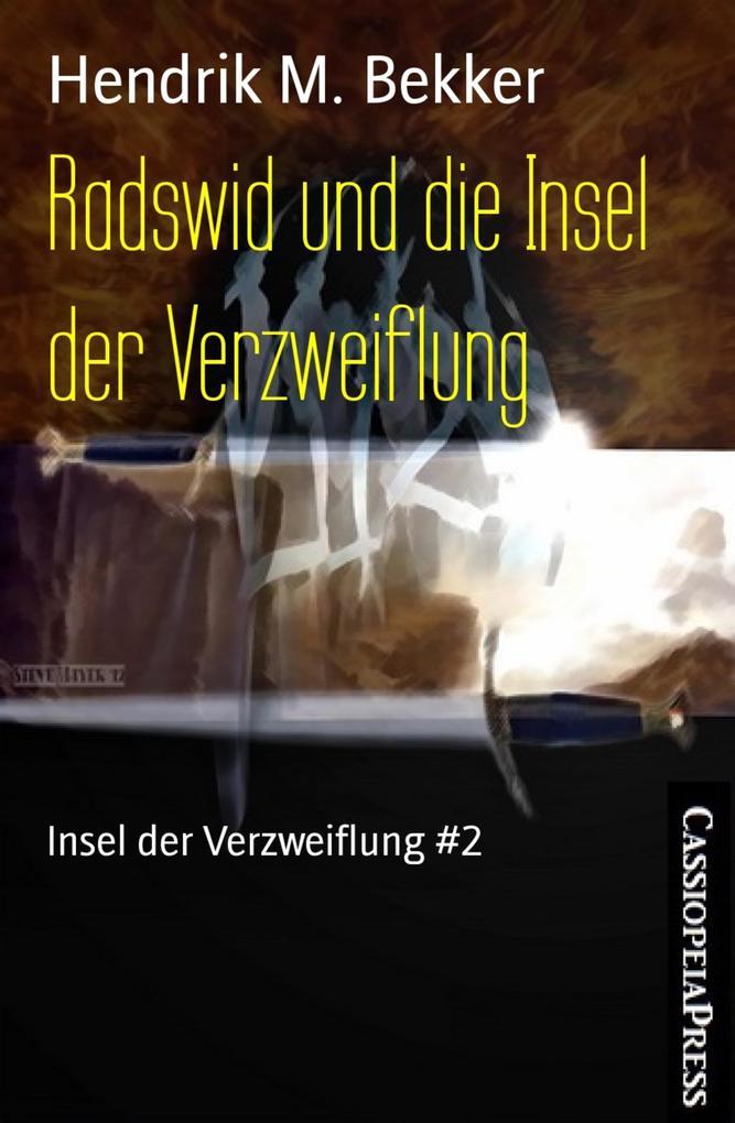 Radswid und die Insel der Verzweiflung als eBook von Hendrik M. Bekker
