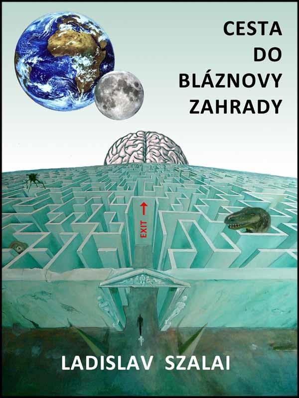 Cesta do bláznovy zahrady als eBook von Ladislav Szalai