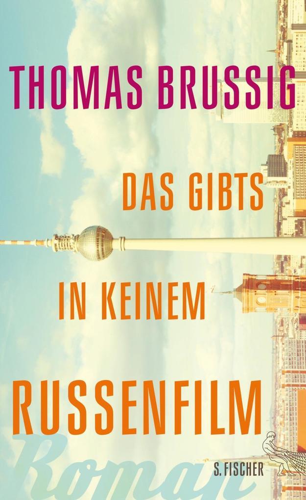 Das gibts in keinem Russenfilm als Buch von Thomas Brussig