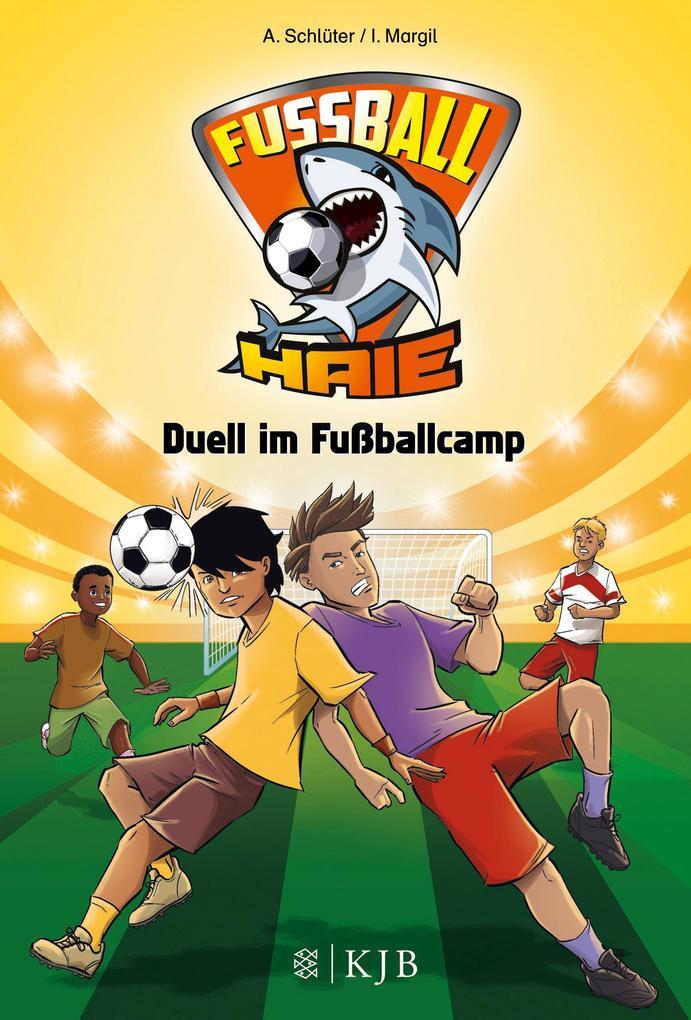 Fußball-Haie 06: Duell im Fußballcamp als Buch von Irene Margil, Andreas Schlüter