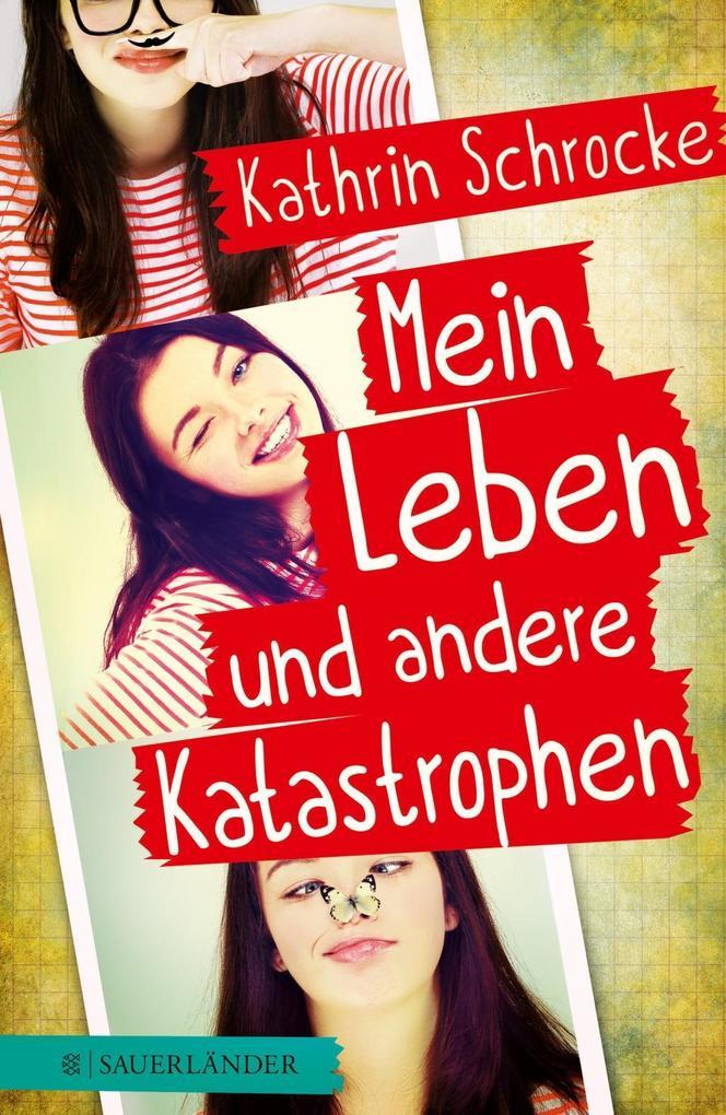 Mein Leben und andere Katastrophen als Buch von Kathrin Schrocke