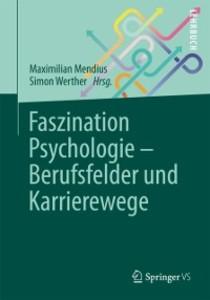 Faszination Psychologie ´ Berufsfelder und Karr...