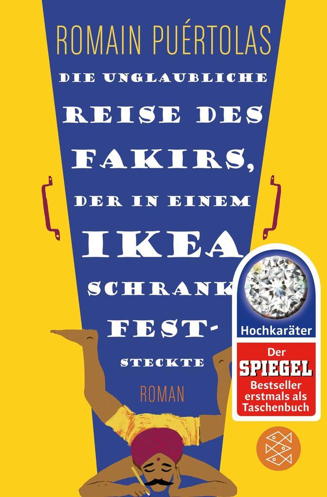 Die unglaubliche Reise des Fakirs, der in einem Ikea-Schrank feststeckte als Taschenbuch von Romain Puértolas