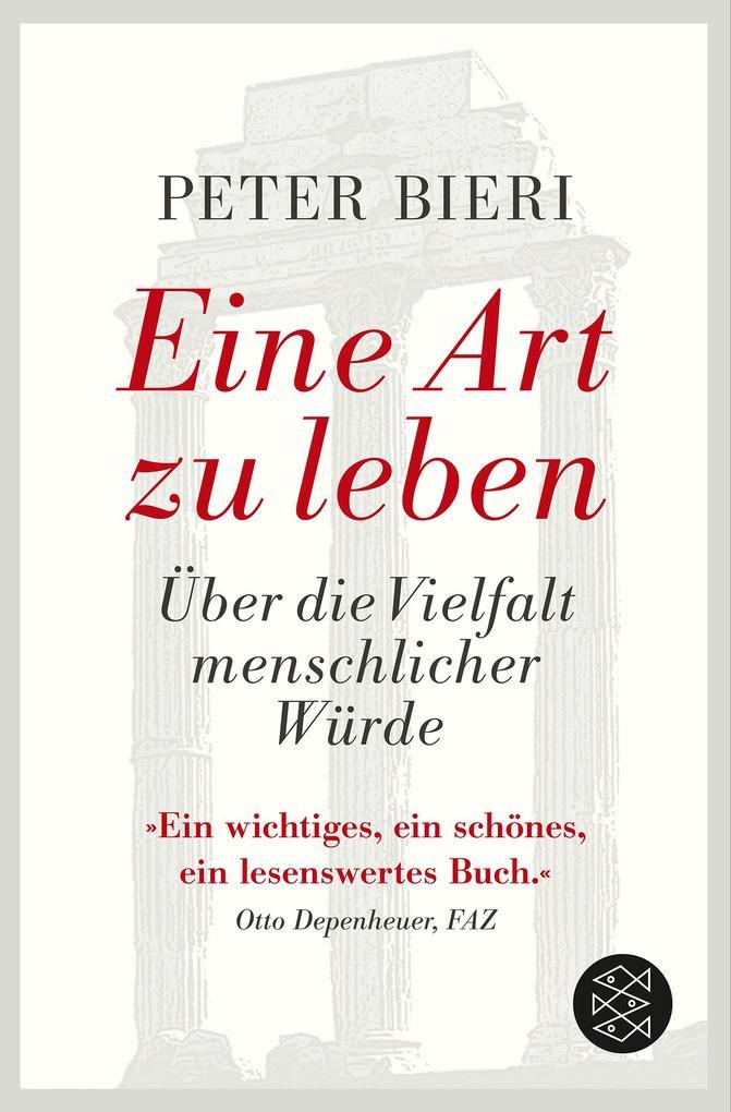Eine Art zu leben als Taschenbuch von Peter Bieri