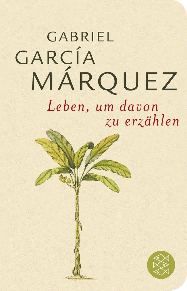 Leben, um davon zu erzählen als Taschenbuch von Gabriel García Márquez