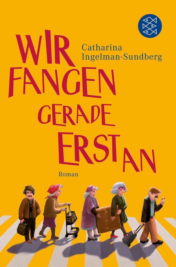 Wir fangen gerade erst an als Taschenbuch von Catharina Ingelman-Sundberg