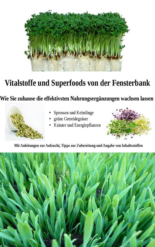 Vitalstoffe und Superfoods von der Fensterbank als eBook von Marion Selzer