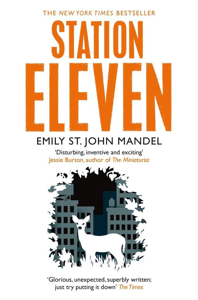 Station Eleven als Taschenbuch von Emily St. John Mandel