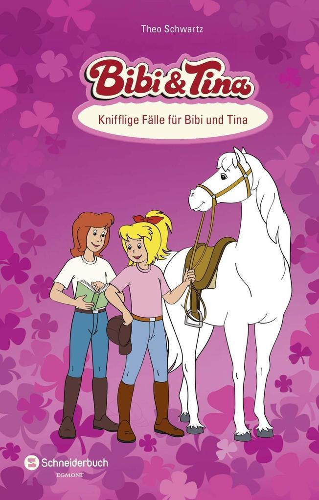 Bibi und Tina. Knifflige Fälle für Bibi und Tina als Buch von Theo Schwartz, KIDDINX Studios GmbH, Barcelona Corporacion