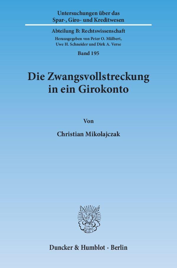 Vorschaubild von Die Zwangsvollstreckung in ein Girokonto als Buch von Christian Mikolajczak