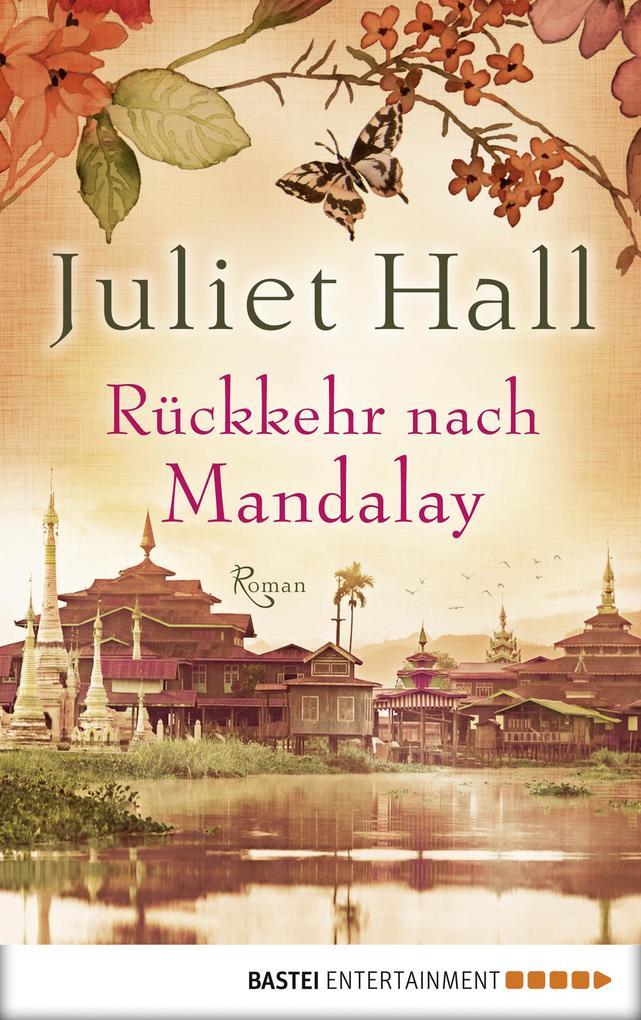 Rückkehr nach Mandalay als eBook von Juliet Hall, Juliet Hall
