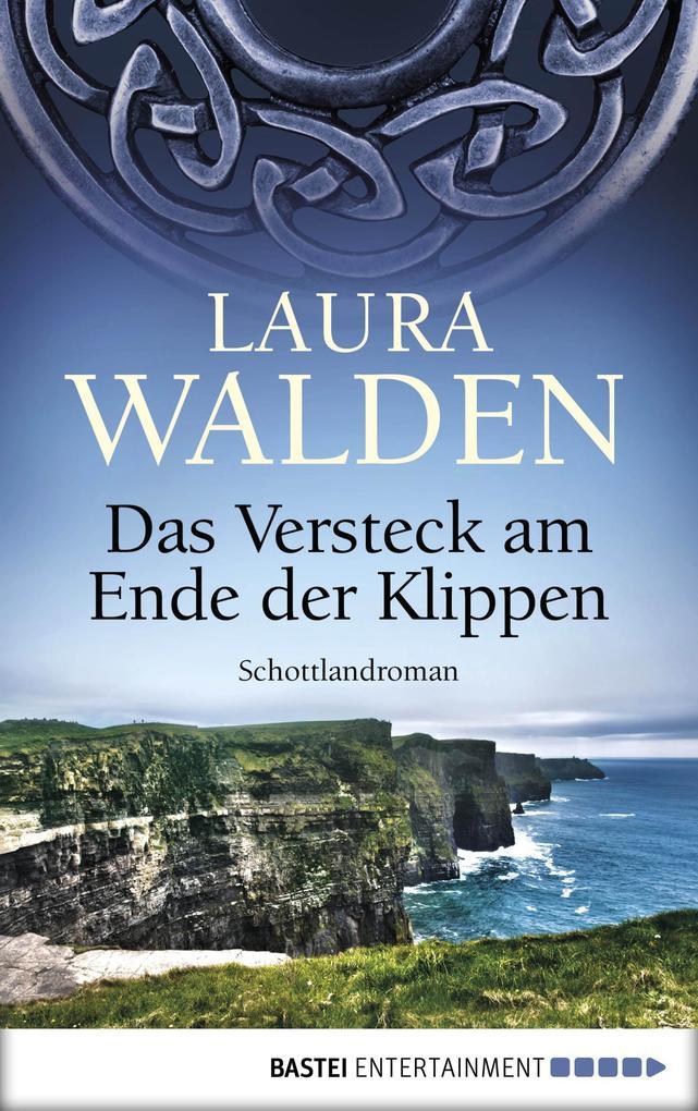 Das Versteck am Ende der Klippen als eBook von Laura Walden