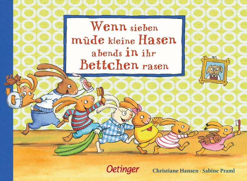 Wenn sieben müde kleine Hasen abends in ihr Bettchen rasen als Buch von Sabine Praml
