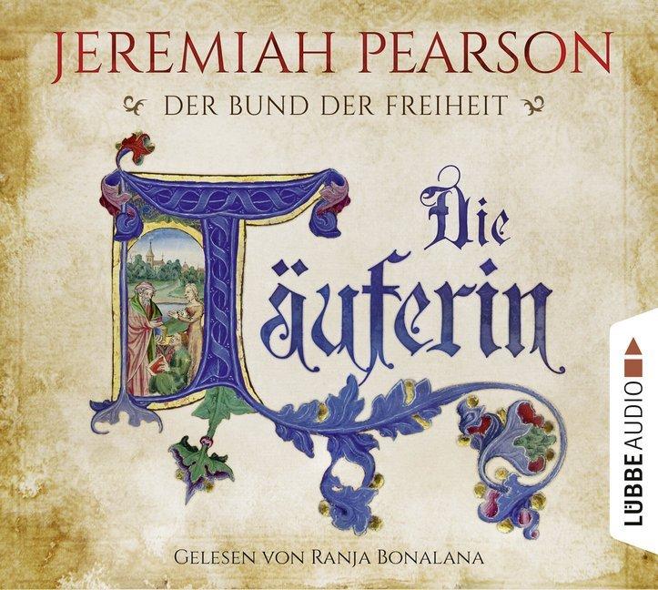 Die Täuferin als Hörbuch CD von Jeremiah Pearson