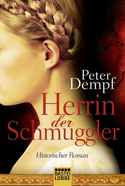 Herrin der Schmuggler als Taschenbuch von Peter Dempf