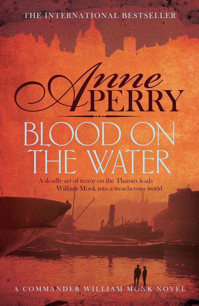 Blood on the Water (William Monk Mystery, Book 20) als eBook von Anne Perry
