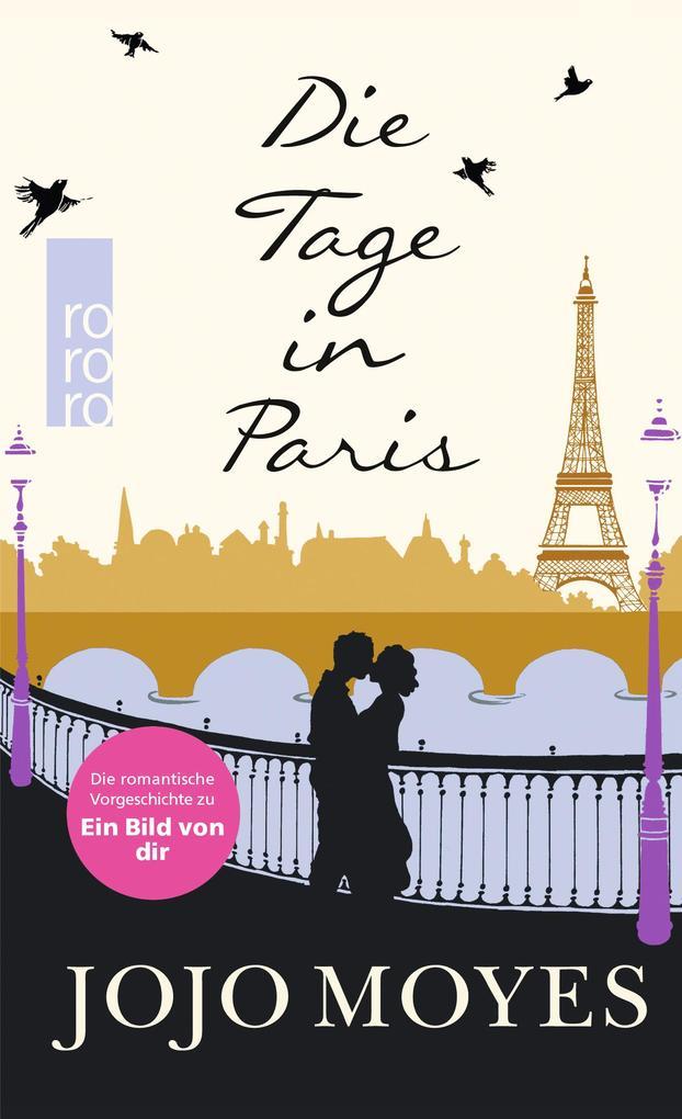 Die Tage in Paris als Taschenbuch von Jojo Moyes