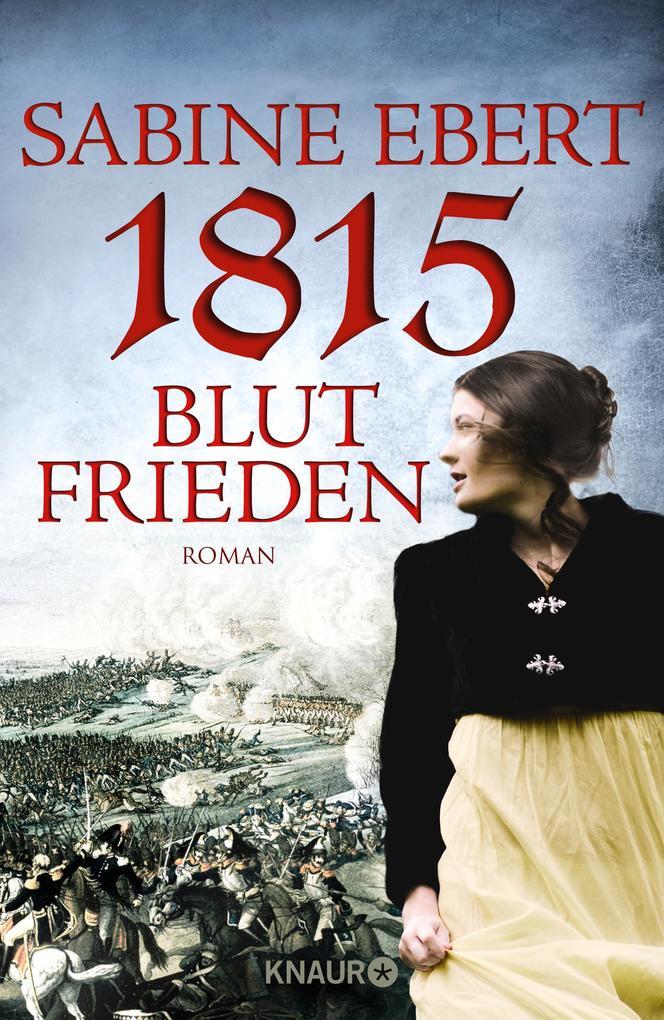 1815 - Blutfrieden als Buch von Sabine Ebert
