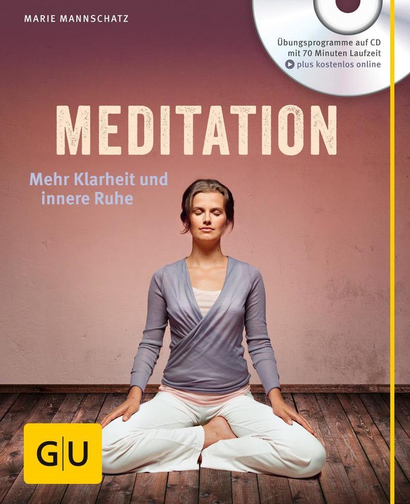 Meditation (mit Audio-CD) als Buch von Marie Mannschatz