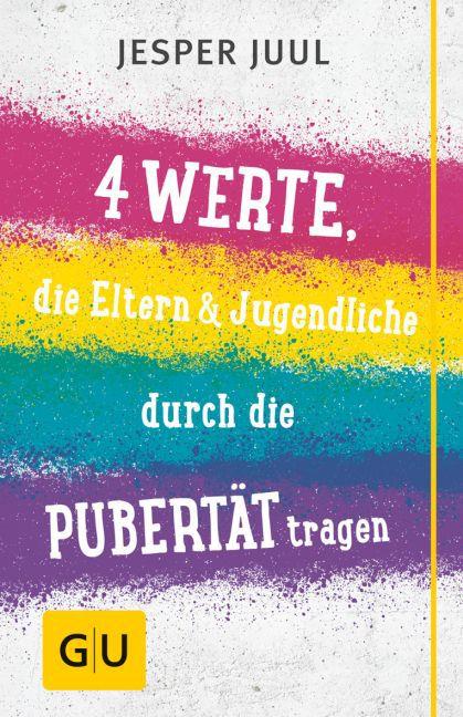 Vier Werte, die Eltern & Jugendliche durch die Pubertät tragen als Buch von Jesper Juul