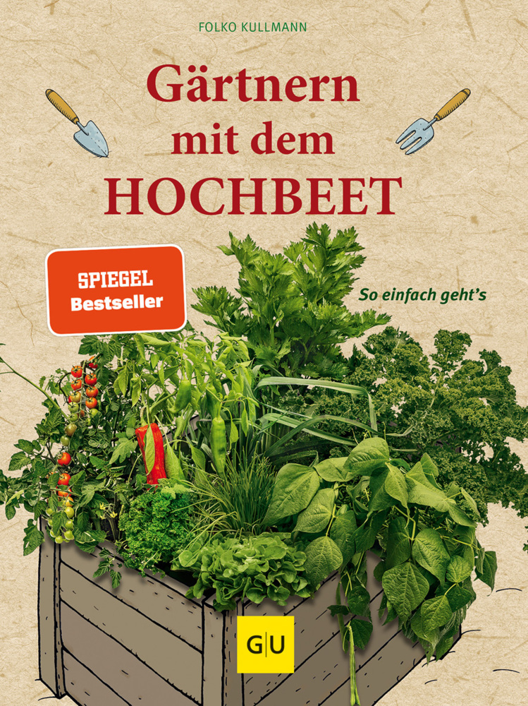 Gärtnern mit dem Hochbeet als Buch von Folko Kullmann