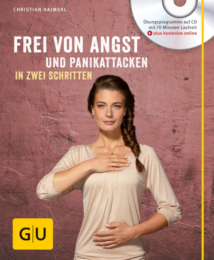 Frei von Angst und Panikattacken in zwei Schritten (mit CD) als Buch von Christian Haimerl