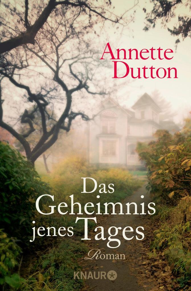 Das Geheimnis jenes Tages als eBook von Annette Dutton