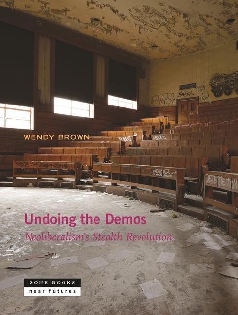 Undoing the Demos als Buch von Wendy Brown