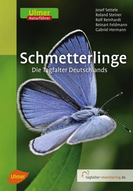 Schmetterlinge als Buch von Josef Settele, Roland Steiner, Rolf Reinhardt, Reinart Feldmann, Gabriel Hermann