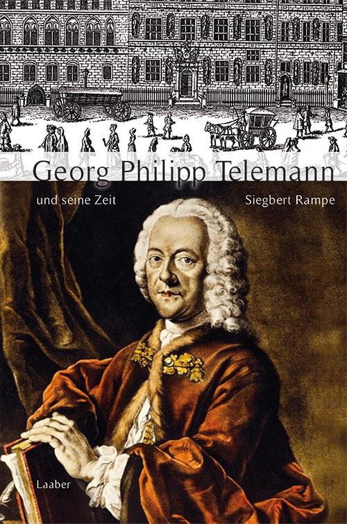 Georg Philipp Telemann und seine Zeit als Buch von Siegbert Rampe