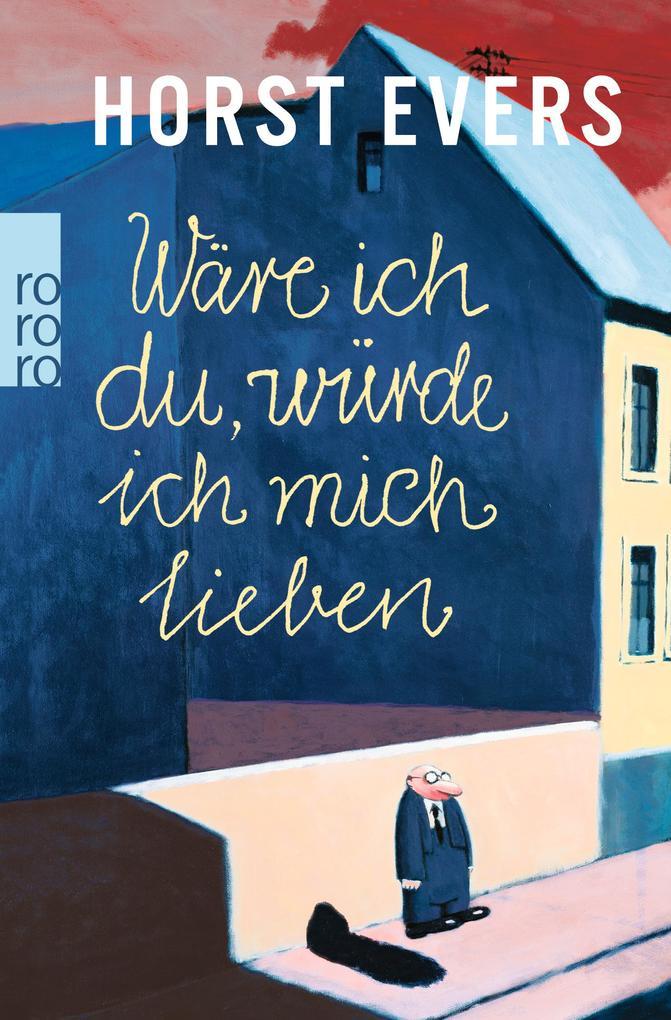 Wäre ich du, würde ich mich lieben als Taschenbuch von Horst Evers