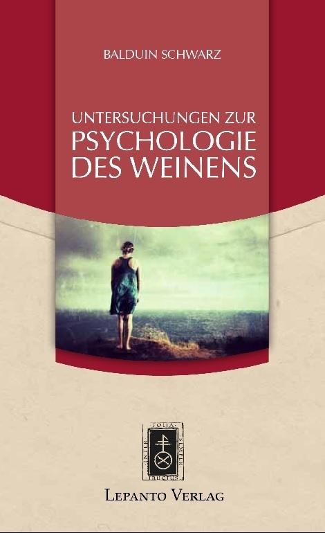Untersuchungen zur Psychologie des Weinens als ...