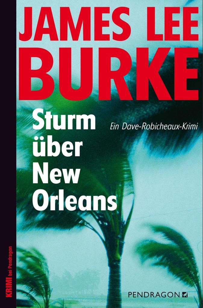 Sturm über New Orleans als Buch von James Lee Burke, Oliver Huzly