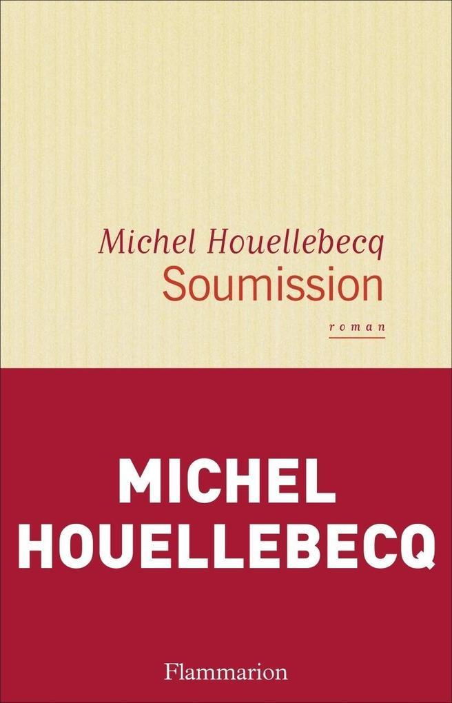 Soumission als Buch von Michel Houellebecq