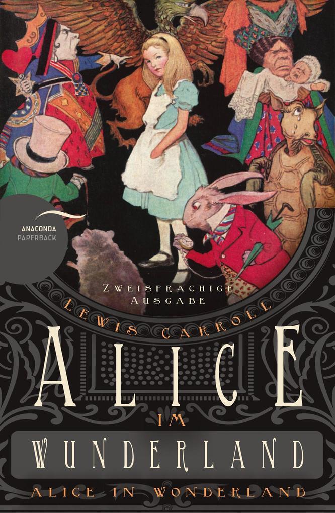 Alice im Wunderland / Alice in Wonderland (Zweisprachige Ausgabe) als Buch von Lewis Carroll