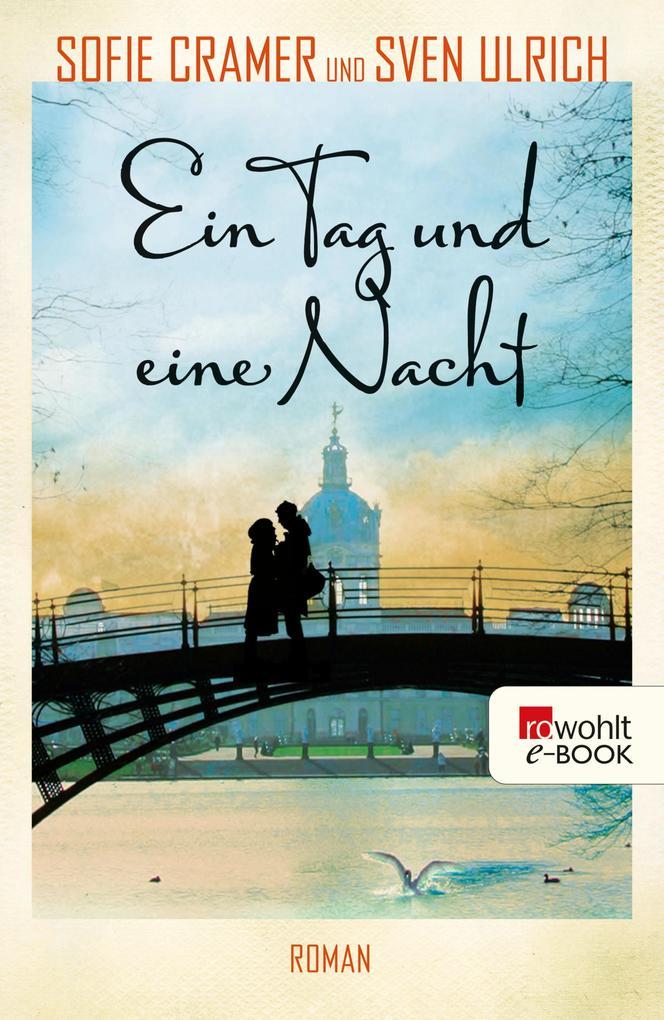 Ein Tag und eine Nacht als eBook von Sofie Cramer, Sven Ulrich