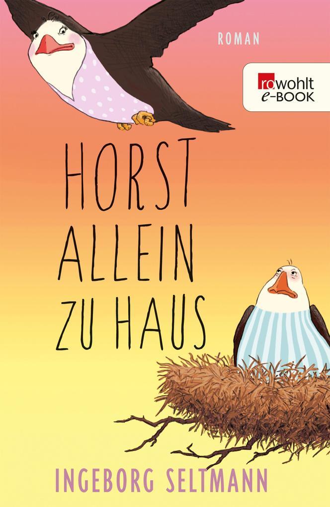 Horst allein zu Haus als eBook von Ingeborg Seltmann