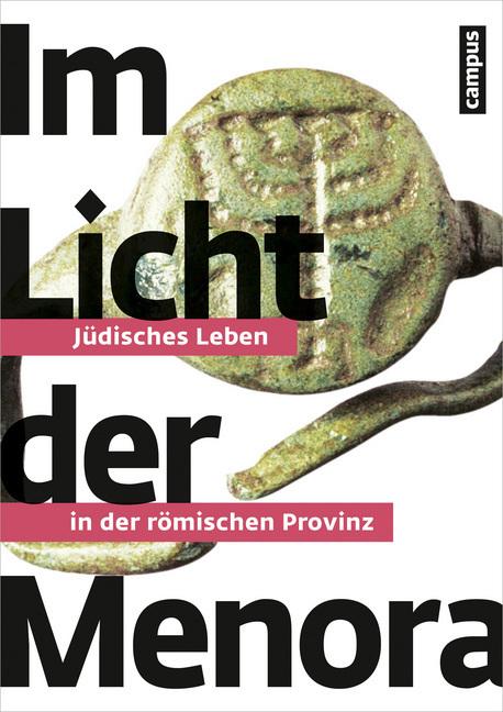 Im Licht der Menora als Buch von Dagmar Baltrusch, Ernst Baltrusch, Eszter Bánffy, Ludwig Berger, Franziska Beutler