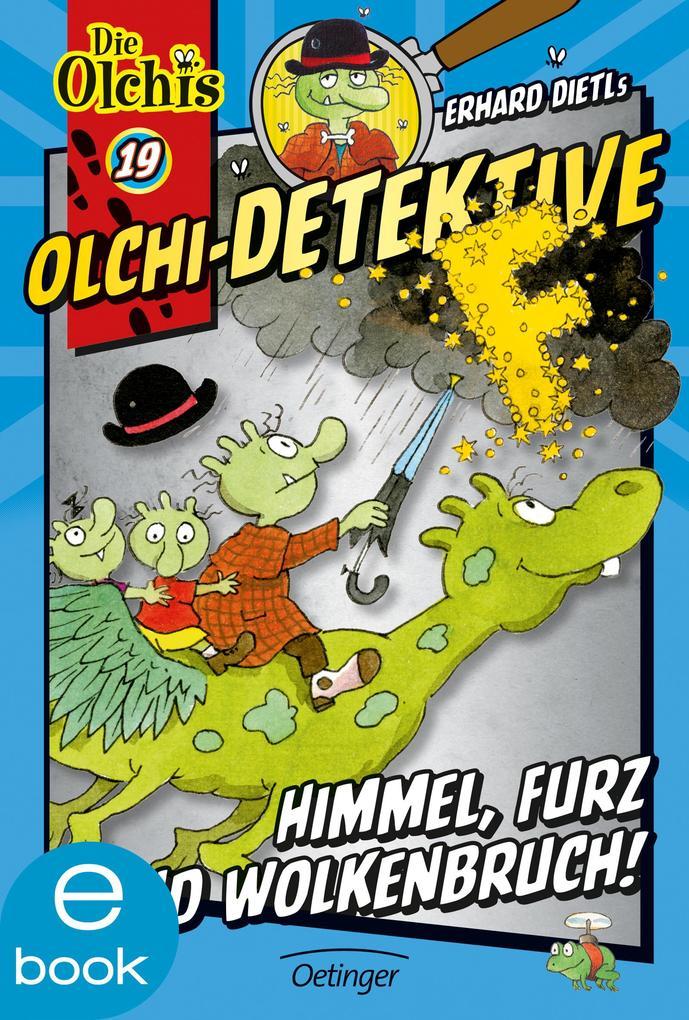 Olchi-Detektive. Himmel, Furz und Wolkenbruch! als eBook von Erhard Dietl, Barbara Iland-Olschewski