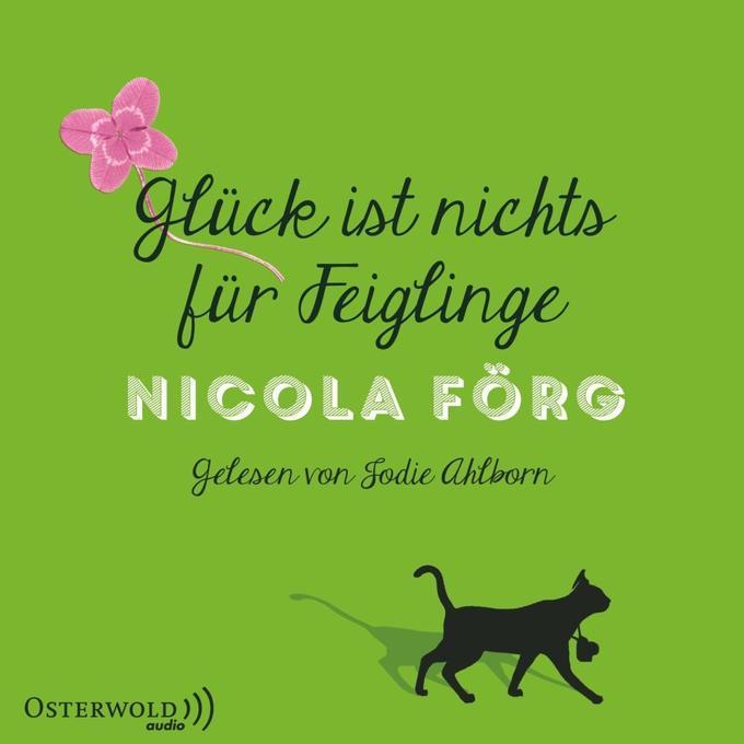 Glück ist nichts für Feiglinge als Hörbuch CD von Nicola Förg