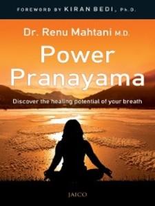 Power Pranayama als eBook von M.D. Dr. Renu Mahtani
