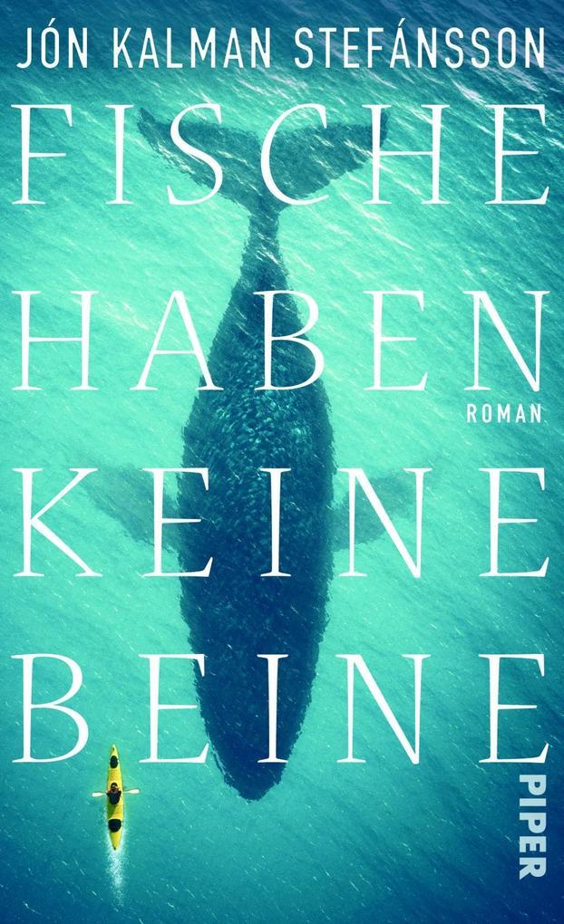 Fische haben keine Beine als Buch von Jón Kalman Stefánsson