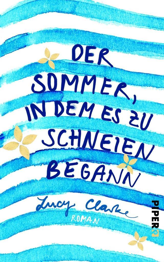Der Sommer, in dem es zu schneien begann als Buch von Lucy Clarke