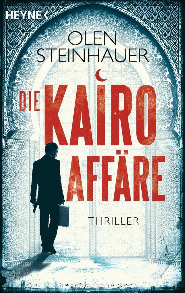 Die Kairo-Affäre als Taschenbuch von Olen Steinhauer